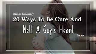 20 Ways To Be Cute And Melt A Guy's Heart