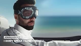 Jonas Aden   I Don't Speak French (Adieu) Ft. RebMoe