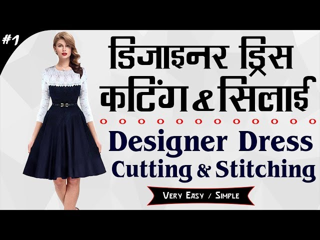 Women's A-Line Designer Dress Cutting and Stitching in Hindi