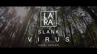 Slank - Virus (Cover By Lara)