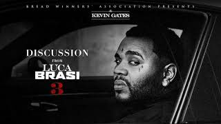 Kevin Gates   Discussion [Official Audio]