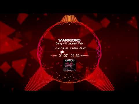Warriors Dany H & Laurent Veix Vs Pakito - Living On Video  (Dany H & Laurent Veix Club Mix)