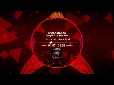 Warriors Dany H & Laurent Veix Vs Pakito - Living On Video  (Dany H & Laurent Veix Club Mix)
