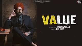 """Vehli Janta Records & Manpreet Johal Presenting  New Punjabi Song """"VALUE"""" Vocals By """"TARSEM JASSAR""""  Value Full Song Available on :  iTunes : https://itunes.apple.com/in/album/value-single/1446279761  SINGER : TARSEM JASSAR (https://www.facebook.com/tarsemjassar/?fref=ts&ref=br_tf ) http://instagram.com/tarsemjassar  SONG : VALUE  LYRICS : TARSEM JASSAR (https://www.facebook.com/tarsemjassar/?fref=ts&ref=br_tf ) http://instagram.com/tarsemjassar  MUSIC  : DESI CREW  MIX & MASTER : SAMEER CHAREGAONKAR  PRODUCER : MANPREET JOHAL (http://instagram.com/manpreetjohalofficial)  LABEL : VEHLI JANTA RECORDS"""