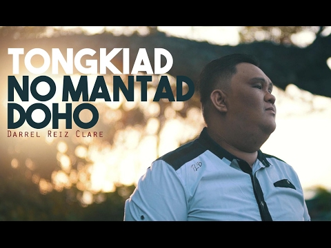Darrel Reitz Clare - Tongkiad Noh Mantad Doho  (OFFICIAL: Music Video)