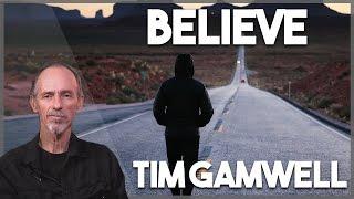 """Believe"" Tim Gamwell (United With Christ 05/18/17)"