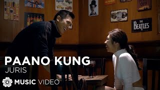 Paano Kung Juris Music Video