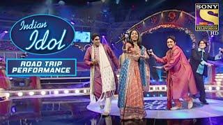 इस Act को मिली Judges से बहुत  Praises!  | Indian Idol | Road Trip