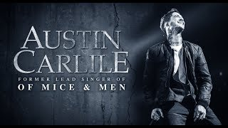 Austin Carlile Story - Former Lead Singer From Of Mice & Men Interviewed By Ryan Ries
