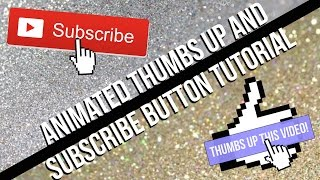 HOW TO MAKE AN ANIMATED THUMBS UP/SUSCBRIBE BUTTON