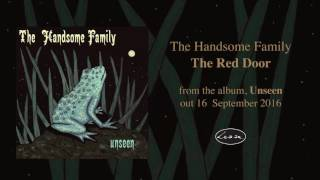 THE HANDSOME FAMILY - The Red Door