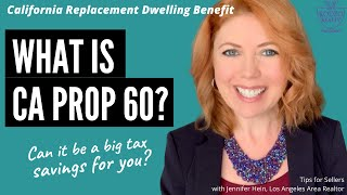 What is California Proposition 60? How it may result in substantial tax savings for you!