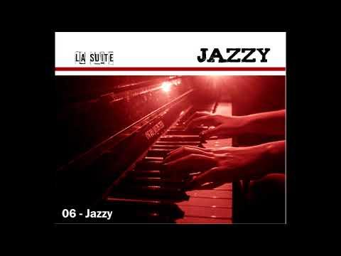 06 Jazzy - La Suite