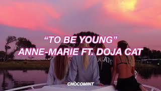 [和訳]To Be Young - Anne-Marie ft. Doja Cat