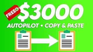 Earn $3,000+ On Autopilot For Free   Copy & Paste (Make Money Online)