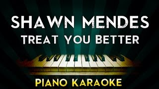 Shawn Mendes   Treat You Better | Piano Karaoke Instrumental Lyrics Cover Sing Along
