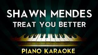 Shawn Mendes   Treat You Better   Piano Karaoke Instrumental Lyrics Cover Sing Along