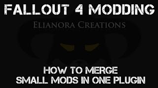 Tutorial - How to merge small mods into one esp