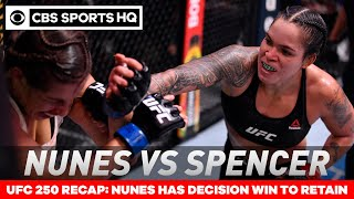 UFC 250 Recap: Amanda Nunes pummels Felicia Spencer for wide decision win to retain | CBS Sports HQ