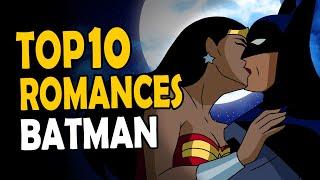 TOP 10 NAMORADAS do BATMAN | CASOS + ROMANCES