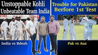 UNSTOPPABLE KOHLI UBEATABLE TEAM INDIA, TROUBLE FOR PAKISTAN BEFORE 1ST TEST