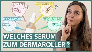 Dermaroller SERUM - Welches Serum zum Microneedling?