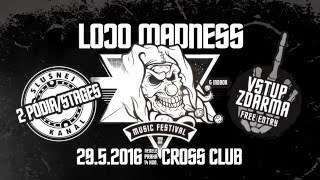 LOCO MADNESS / Open Air & Indoor Music Festival / 29. 5. 2016