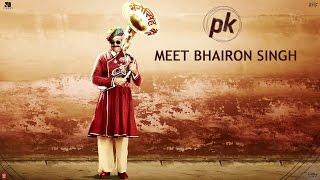 Meet Bhairon Singh - PK