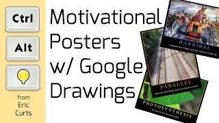 Creating Educational Motivational Posters With Google Drawings