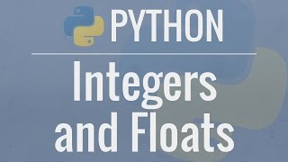 Python Tutorial for Beginners 3: Integers and Floats - Working with Numeric Data