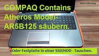 Notebook HP COMPAQ Contains Atheros Model AR5B125 säubern oder HDD in einer SSD tauschen.