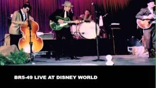BR5-49 Live At Disney World