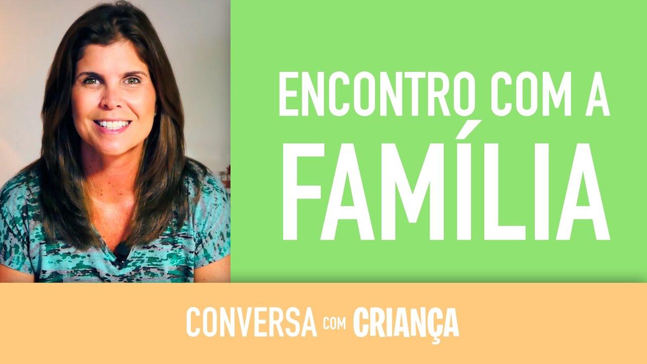 Encontro com a Família | Conversa com Criança