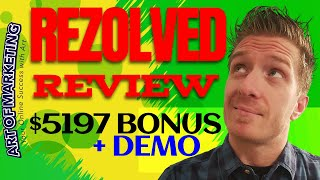 ReZolved Review, Demo, $5197 Bonus, Rezolved Review