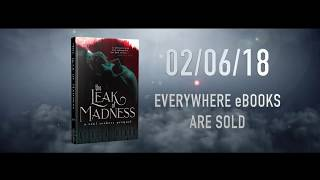 Book Trailer Alert: THE LEAK OF MADNESS