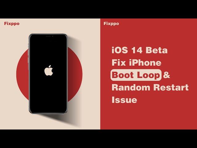 iOS 14 - Fix iPhone Boot Loop &  Random Restart Issue