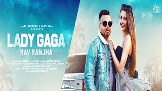 Lady Gaga | (Full HD) | Rav Ranjha | New Punjabi Songs 2019 | Latest Punjabi Songs | Jass Records