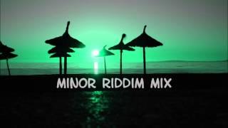 Minor Riddim Mix 2012