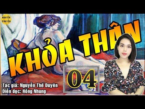 [HOT] - K H Ỏ A THÂN - Tập 04  - Truyện tâm lý xã hội cực hay MC Hồng Nhung diễn đọc