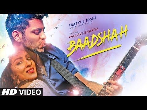 Download Baadshah Video Song | Pratyul Joshi | Pallavi Sharda | New Hindi Song HD Mp4 3GP Video and MP3