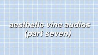 aesthetic vine edit audios [7]