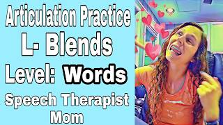 Practice Your L Sounds- L- BLENDS- WORD Level- All Positions- Articulation Drill