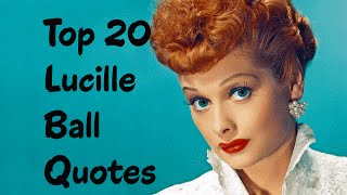 Top 20 Lucille Ball Quotes (Author of Love, Lucy)