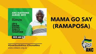 Mama Go Say (Ramaphosa) by Various Artists