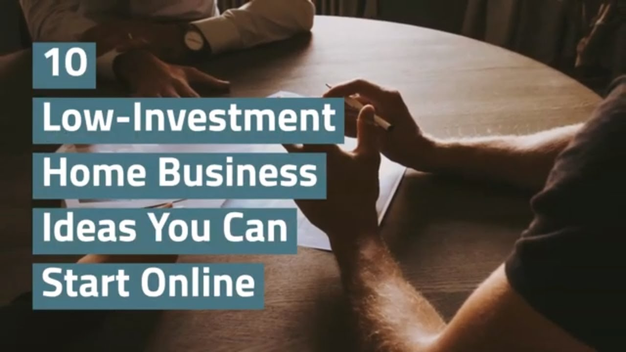 10 Low-Investment Home Business Ideas You Can Start Online for 2020