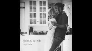 What You're Fighting For - Brandon & Leah - Together