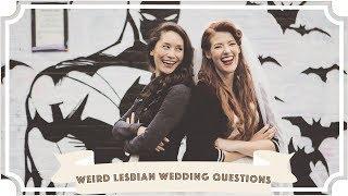 Weird Lesbian Wedding Questions