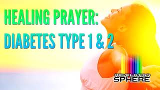 ANOINTED PRAYER: HEALING DIABETES TYPE 1 & 2