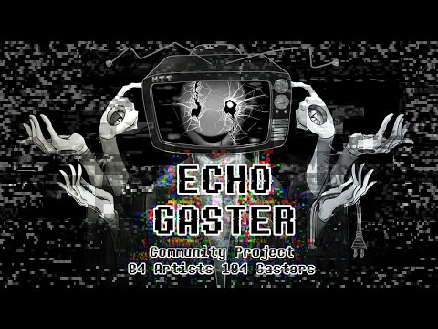 ECHO Gaster Community Project Mp3