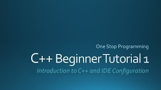 C++ Beginners Tutorial 1 (For Absolute Beginners)